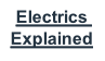 Electrics Explained